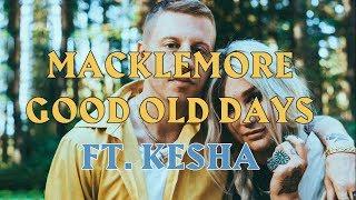 Mackelmore - Good Old Days ft. Kesha (lyrics on screen)