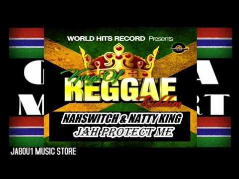 NAHSWITCH & NATTY KING  JAH PROTECT ME ( THE KING OF REGGAE RIDDIM ) MAY 2013