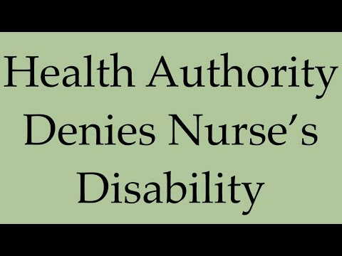 Health Authority Denies Disability Claims  Disabled BC Nurse Fabricated Injury