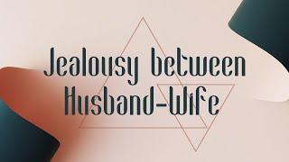 Jealousy between Husband-Wife