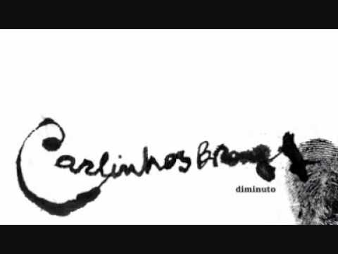 Carlinhos Brown - Diminuto - Pestaneja