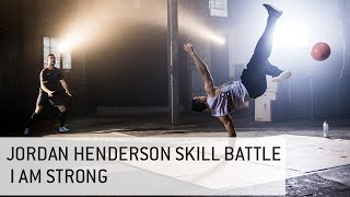 I Am Strong Jordan Henderson Skill Battle | MaxiNutrition