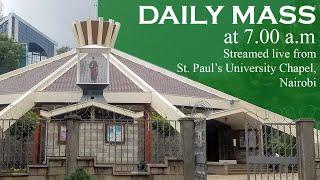 LIVE DAILY MASS | MONDAY 7th SEPTEMBER 2020 | ST. PAUL'S UNIVERSITY CHAPEL, NAIROBI