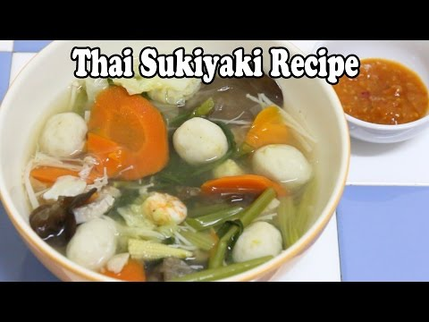 Thai Suki Recipe. Cooking and Eating Thai Sukiyaki. Delicious Thai Recipes