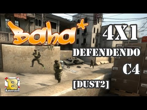 Baha* no  CSGO - 4x1 Defendendo C4 (b1 dust2)
