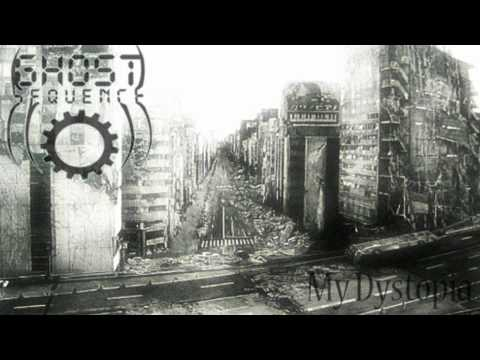 Ghost Sequence - My Dystopia