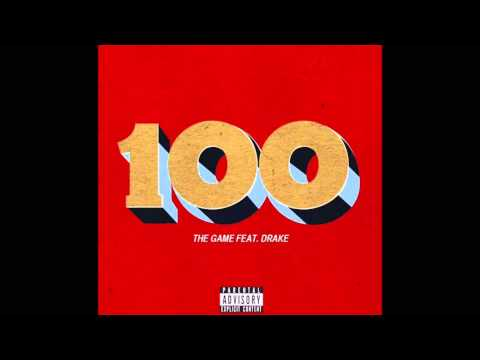 Game feat. Drake - 100 (NO GAME VERSES)