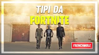 TIPI DA FORTNITE