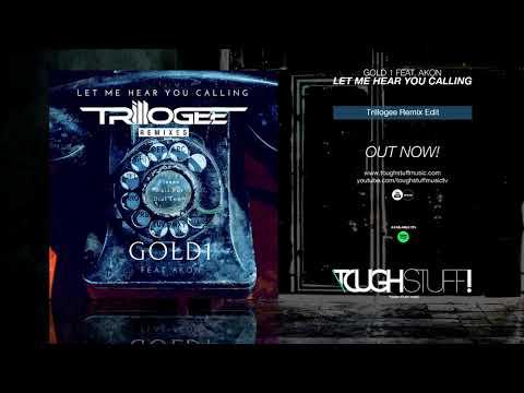 Gold 1 feat. Akon - Let Me Hear You Calling (Trillogee Remix Edit)