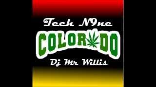 Dj Mr Willis ft Tech N9ne - Colorado (Trap Remix)