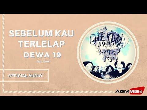 Dewa 19 - Sebelum Kau Terlelap | Official Audio