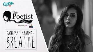 Breathe Kamakshi Khanna The Poetist