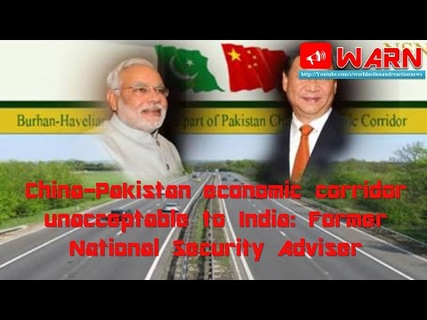 China-Pakistan economic corridor unacceptable to India: Former National Security Adviser