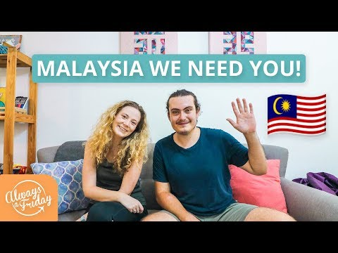 MALAYSIA WE NEED YOU! - TRAVEL & FOOD TIPS