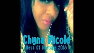 Chyna Nicole Best Of Mixtape 2018 By DJLass Angel Vibes (January 2018)