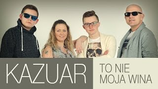 Kazuar - To nie moja wina (Official Video)
