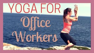 Yoga for Office Workers - Beginner Yoga for Those Who Sit All Day!