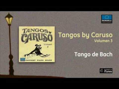 Tangos by Caruso Vol.3 - Tango de Bach