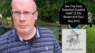 Yew Tree Farm Tattenhall Cheshire CAMC CL Site Review And Tour May 2019