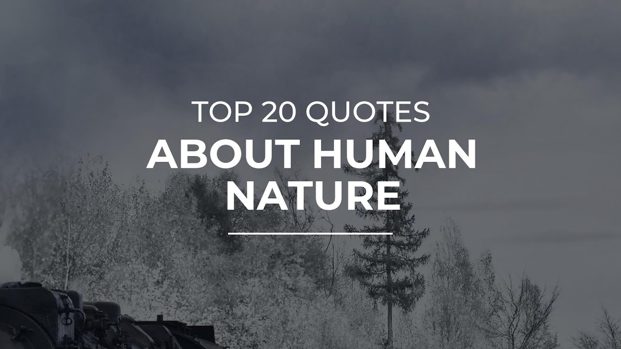 Top 20 Quotes About Human Nature Daily Quotes Motivational Quotes Most Famous Quotes Youtube