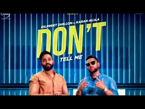 don't-tell-me---dilpreet-dhillon-(-official-song-)-|-karan-aujla-|-latest-punjabi-song
