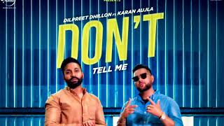 Don't Tell Me - Dilpreet Dhillon ( Official Song ) | Karan Aujla | Latest Punjabi Song