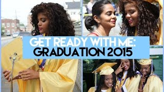 Get Ready With Me! | My High School Graduation 2015