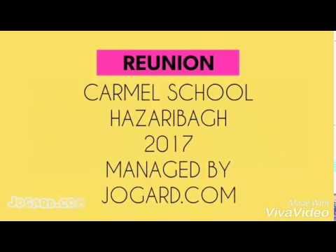 Reunion Carmel School Hazaribagh 2017(video)   Managed By Team Jogard