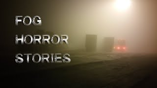 3 Disturbing Real Fog Horror Stories