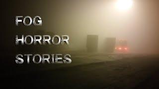 3 Disturbing Real Fog Horror Stories