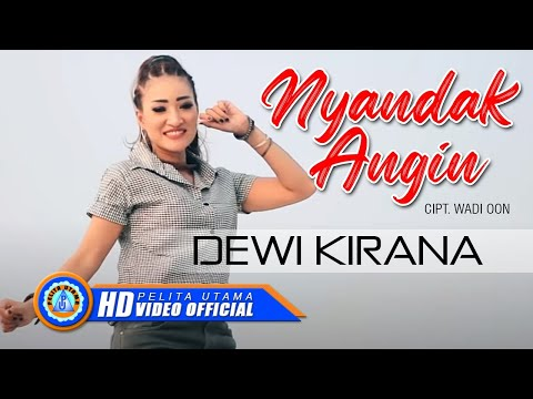 Dewi Kirana - NYANDAK ANGIN ( Official Music Video ) [HD]