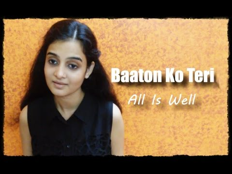 Baaton Ko Teri (Arijit Singh) | All Is Well | Female Cover by Nandini Sharda
