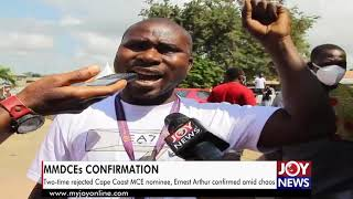 MMDCEs Confirmation Two-time rejected Cape Coast MCE nominee Ernest Arthur confirmed amid chaos