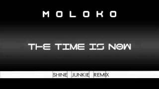 Moloko - The Time Is Now ( Shine Junkie Remix )