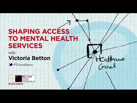 #LXAcademy 2015: Shaping Access To Mental Health Services