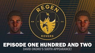 Regen Rovers  Episode 102 - David Okoro39s 500th Appearance  Football Manager 2019