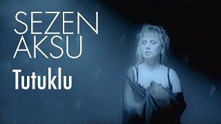 Sezen Aksu - Tutuklu (Video)