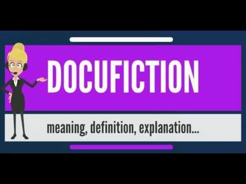 What is DOCUFICTION? What does DOCUFICTION mean? DOCUFICTION meaning, definition & explanation
