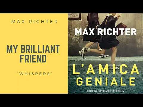 Download My brilliant friend - Whispers - Max Richter
