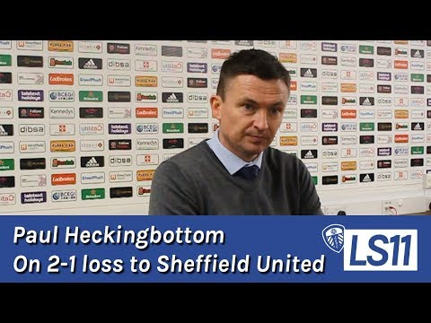 LS11 | Paul Heckingbottom on Leeds' 2-1 defeat to Sheffield United