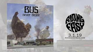 BUS -  Into the Night | Never Decide | RidingEasy Records