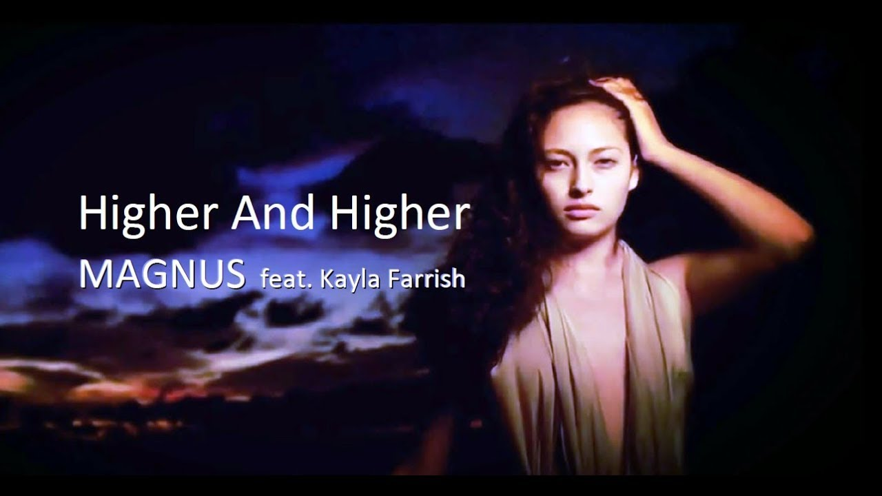 MAGNUS - Higher And Higher (feat. Kayla Ferrish)