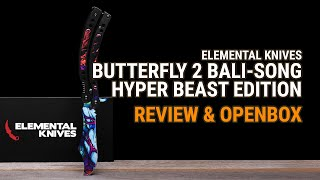 Elemental Knives Butterfly 2 Hyper Beast 2 Edition Unboxing & Review