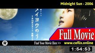 Watch: Midnight Sun (2006) Full Movie Online
