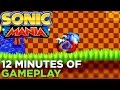 SONIC MANIA  12 Minutes of Gameplay  No Commentary