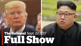"The National for Friday September 22th: ""Rocket Man"" vs. ""Dotard, "" Invictus Games, rise of Antifa"