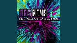 I Don´t Want Your Love (U.S.U. Mix)