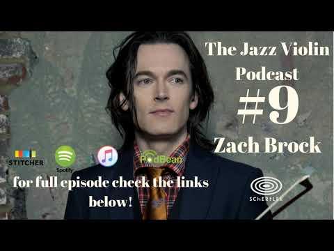 The Jazz Violin Podcast-Episode 9, Zach Brock Interview (CLIP)