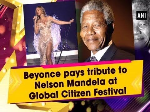 Beyonce pays tribute to Nelson Mandela at Global Citizen Festival - #Hollywood News Mp3