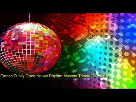 French Funky Disco House Rhythm Masters Tribute